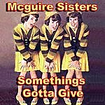 The McGuire Sisters Something's Gotta Give