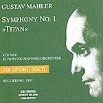 Kölner Rundfunk-Sinfonie-Orchester Gustav Mahler : Symphony No. 1 In D Major - Titan (Recording 1957)