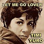 Timi Yuro Let Me Go Lover