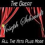 Joseph Schmidt The Great Joseph Schmidt