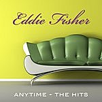 Eddie Fisher Any Time - The Hits Of Eddie Fisher