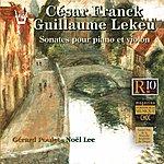 Gérard Poulet Franck Lekeu : Sonates Pour Piano Et Violon