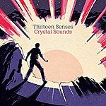 Thirteen Senses Crystal Sounds