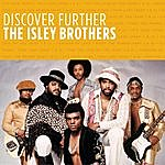 The Isley Brothers Discover Further