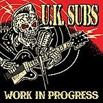 UK Subs Work In Progress