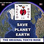 Tokyo Rose Save Planet Earth