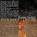Dann Russo Her Majesty Cry - Single