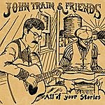 John Train All Of Your Stories