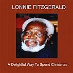 Lonnie Fitzgerald A Delightful Way To Spend Christmas - Single