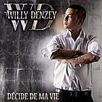 Willy Denzey Décide De Ma Vie