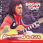 Brigan Tony Divertimento In Folk