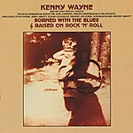 Kenny Wayne Borned With The Blues & Raised On Rock 'n' Roll