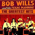 Bob Wills & His Texas Playboys Bob Wills & The Texas Playboys Greatest Hits
