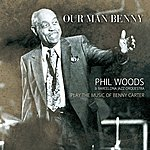 Phil Woods Our Man Benny