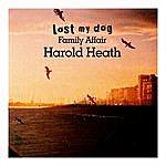 Harold Heath Family Affair: Harold Heath