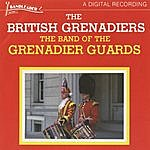 The Band Of The Grenadier Guards The British Grenadiers