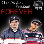 Chris Styles Forever (Feat. Dre B) - Single