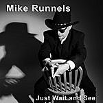 Mike Runnels Just Wait And See