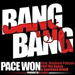 Pace Won Bang Bang (Feat. Phil The Agony, Elephant Pelican & Lawrence Arnell) - Single