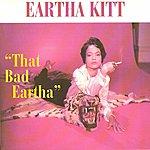 Eartha Kitt That Bad Eartha
