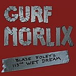 Gurf Morlix Blaze Foley's 113th Wet Dream