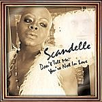 Scandelle Don't Tell Me You're Not In Love