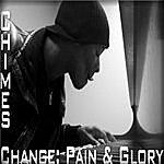 Chimes Change: Pain & Glory