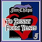 Jim Chaps To Zenny From Yeats