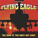The Band Of The Army Air Corps Flying Eagle