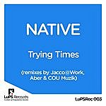 Native Trying Times