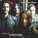 Aluminum Babe Smoke In Chinatown