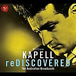 William Kapell Kapell Rediscovered