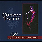 Conway Twitty Sings Songs Of Love