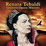 Renata Tebaldi Greatest Opera Masters