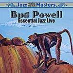 Bud Powell Essential Jazz Live