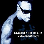 Kaysha I'm Ready (Deluxe Version)