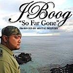 J. Boog So Far Gone