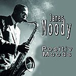 James Moody James Moody Think Positive, Vol. 2