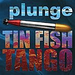 The Plunge Tin Fish Tango