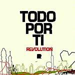Revolution Todo Por Ti (All For You) - Ep
