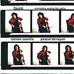 Steven Isserlis Fauré-Complete Cello Works