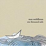Max Middleton One Thousand Sails