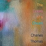 Charles Thomas The Colors Of A Dream