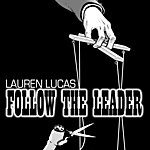 Lauren Lucas Follow The Leader - Single