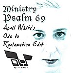 Ministry Psalm 69 (April White's Ode To Reclamation Edit) - Single