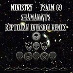 Ministry Psalm 69 (Shamanavi's Reptilian Invasion Remix) - Single