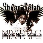 Shyan Selah Brave New World - The Mixtape