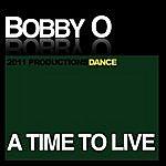 Bobby-O A Time To Live