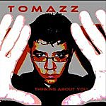 Tomazz Thinking About You