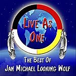 Jan Michael Looking Wolf Live As One - The Best Of Jan Michael Looking Wolf